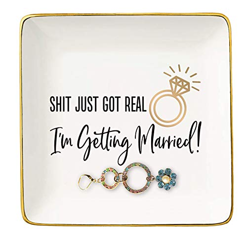 Just Got Real,I'm Getting Married Gift For Bride – Ceramic Jewelry Holder Ring Dish Trinket Tray – Funny Engagemde Gift - Bride to Be - Bridal Shower Gift - Bachelorette Party Gift For Bride