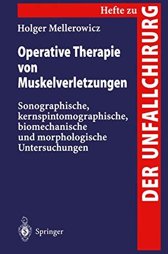 Operative Therapie von Muskelverletzungen: Sonographische, Kernspintomographische, Biomechanische und Morphologische Untersuchungen (Hefte zur Zeitschrift