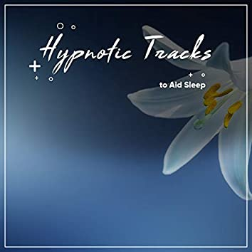 #16 Hypnotic Tracks to Aid Sleep