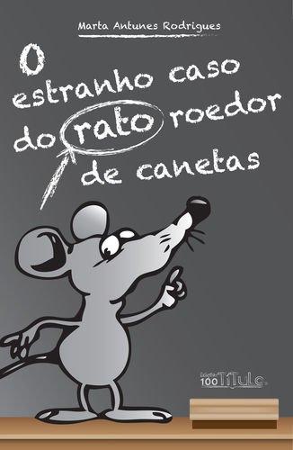 O Estranho Caso Do Rato Roedor De Canetas