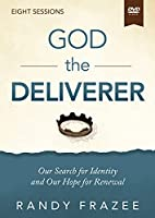The God the Deliverer Video Study: Our Search for Identity and Our Hope for Renewal [DVD]