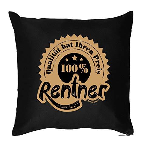 Rentner Fun-Kissen: RENTNER, denn Qualität hat Ihren ....., Schwarz, das ultimative Geschenk für´s nächste Rentner-Treff