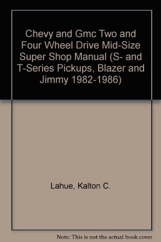 Chevy and Gmc Two and Four Wheel Drive Mid-Size Super Shop Manual
