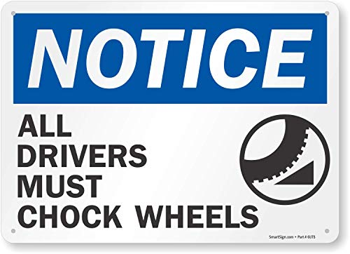 """SmartSign """"Notice - All Drivers Must Chock Wheels"""" Sign 