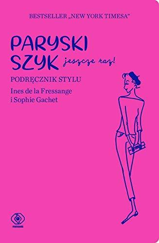 Paryski szyk jeszcze raz: Podręcznik stylu
