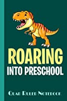 Roaring Into Preschool Pre-K Teacher Trex Back School Quad Ruled Notebook: graphing grid paper notebook, 5x5 format for architects and designers university students