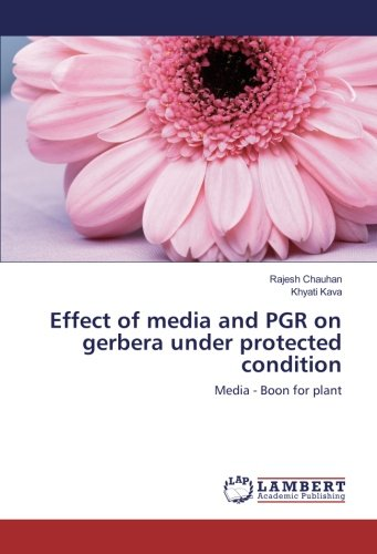 Effect of media and PGR on gerbera under protected condition: Media - Boon for plant