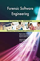 Forensic Software Engineering A Complete Guide - 2020 Edition