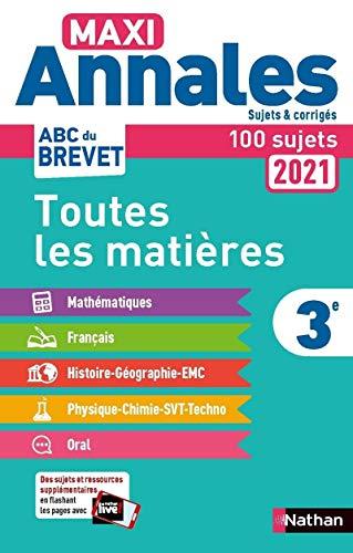 Maxi-Annales ABC du Brevet 2021 - Toutes les matières 3e : Maths - Français - Histoire-Géographie EMC (Enseignement moral et civique) - Physique-Chimie - SVT - Technologie - Oral - Sujets et corrigés