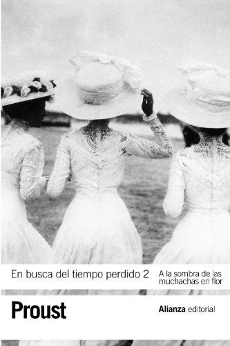 En busca del tiempo perdido, 2: A la sombra de las muchachas en flor (El libro de bolsillo - Bibliotecas de autor - Biblioteca Proust)