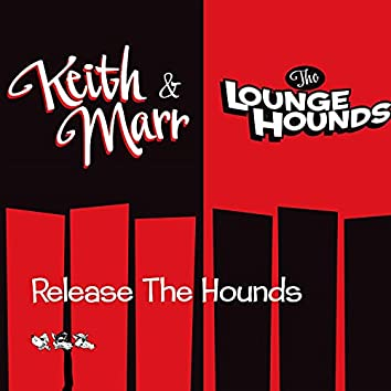 Keith Marr & the Lounge Hounds Release the Hounds