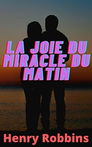 La joie du miracle du matin (French Edition)