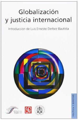 Globalizacion y justicia internacional (Politica y Derecho)
