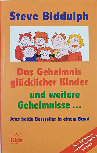 Das Geheimnis glücklicher Kinder und weitere Geheimnisse, beide Bestseller in einem Band