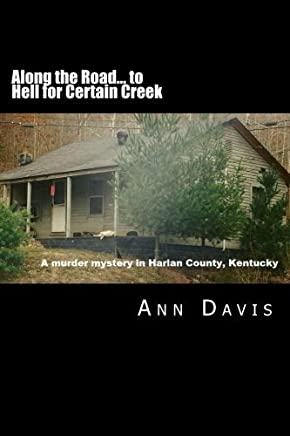 Along the Road to Hell for Certain Creek: Murder in Harlan County by Ms Ann Davis (2012-05-26)