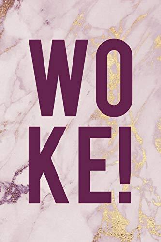 Woke!: Woke  Journal Composition Blank Lined Diary Notepad 1