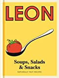 Little Leon: Soups, Salads & Snacks: Fast lunches, simple snacks and healthy recipes from Leon Restaurants (Little Leons) (English Edition)