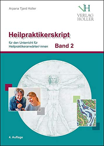 Heilpraktikerskript Band 2 (farbig): für den Unterricht für Heilpraktikeranwärter/innen