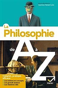 La philosophie de A à Z : les auteurs, les oeuvres et les notions en philo par Pierre Kahn