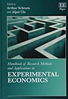 Handbook of Research Methods and Applications in Experimental Economics (Handbooks of Research Methods and Applications)