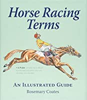 Horse Racing Terms: An Illustrated Guide