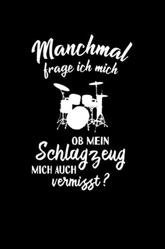 Schlagzeuger: Ob mein Schlagzeug mich vermisst?: Notizbuch / Notizheft für Drummer-in Percussion A5 (6x9in) liniert mit Linien