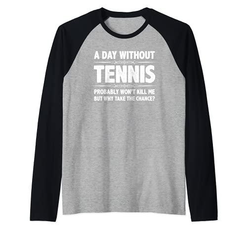 Regalos de tenis - Un día sin tenis no me matará pero por qué Camiseta Manga Raglan