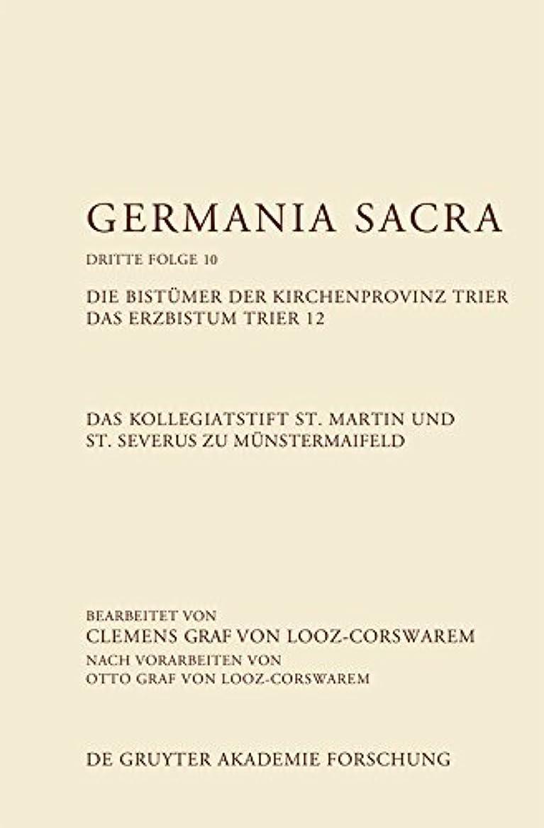 市場吸収一回Das Kollegiatstift St. Martin und St. Severus zu Münstermaifeld. Die Bistümer der Kirchenprovinz Trier. Das Erzbistum Trier 12 (German Edition)
