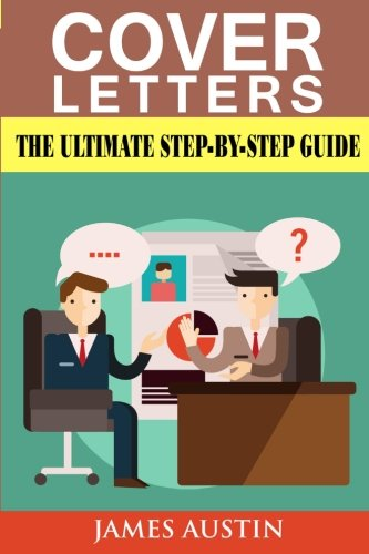 Cover Letters: The Ultimate Step-by-Step Guide