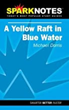 Spark Notes Yellow Raft in Blue Water by Dorris, Michael, SparkNotes Editors(July 15, 2002) Paperback