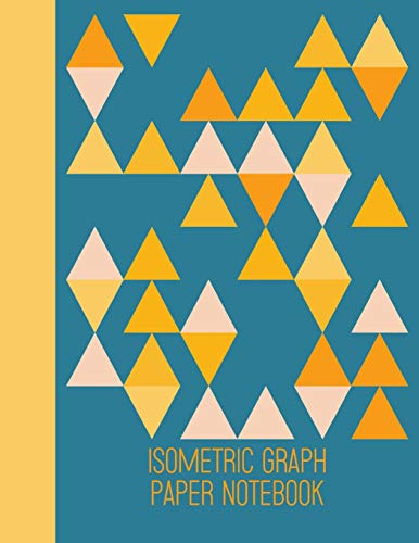 Isometric Graph Paper Notebook: 110 Pages of Equilateral Triangle Grids for Sketching, Drafting, and Design | 8.5 x 11