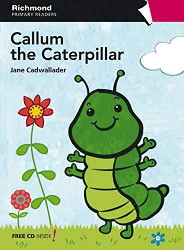 Callum. The Caterpillar. Pre-starters - Coleção First Readers ( + CD Áudio)