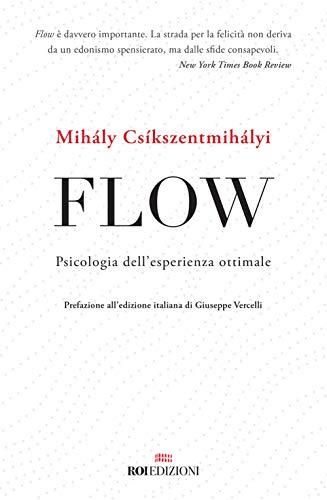 Flow. Psicologia dell'esperienza ottimale