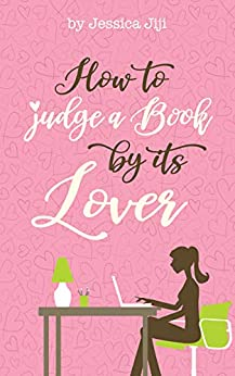 How To Judge A Book By Its Lover by [Jessica Jiji]