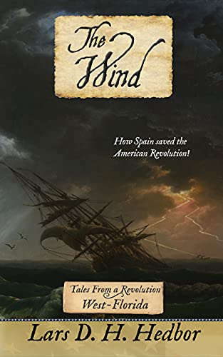 The Wind: Tales From a Revolution - West-Florida (English Edition)の詳細を見る