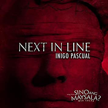 """Next in Line (From """"Sino Ang May Sala Mea Culpa"""")"""