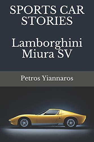 SPORTS CAR STORIES - Lamborghini Miura SV