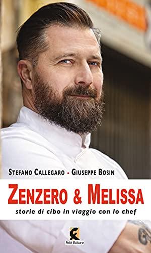 Zenzero & melissa. Storie di cibo in viaggio con lo chef (Ologrammi)