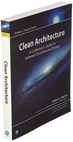 Clean Architecture: A Craftsman's Guide to Software Structure and Design (Robert C. Martin Series) - 3