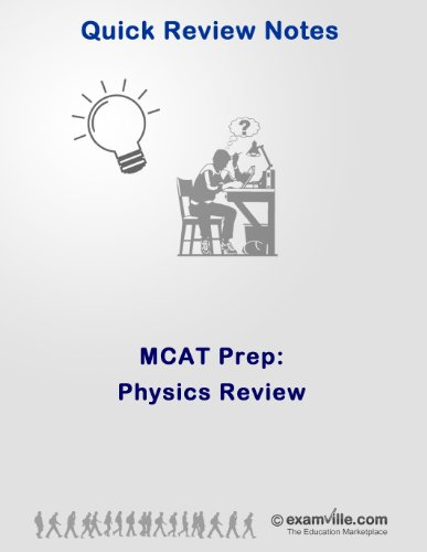 MCAT Prep: Physics Review (Quick Review Notes)