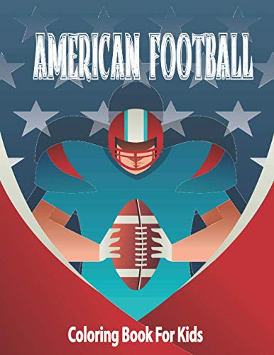 American Football Coloring Book: For Kids , 100 PAGES (8.5'x11') inches .