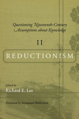 Questioning Nineteenth-Century Assumptions about Knowledge, II: Reductionism (SUNY Series, Fernand Braudel Center Studies in Historical Social Science)