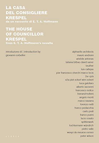 La casa del consigliere Krespel. Da un racconto di E.T.A. Hoffmann