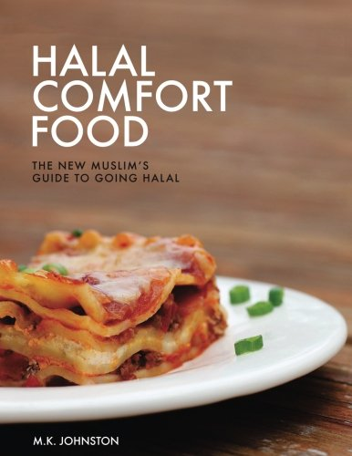 Halal Comfort Food: The New Muslim's Guide to Going Halal