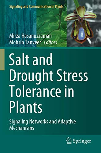 Salt and Drought Stress Tolerance in Plants: Signaling Networks and Adaptive Mechanisms (Signaling and Communication in Plants)