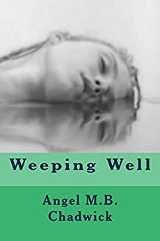 Weeping Well by [Angel Chadwick]