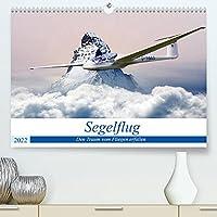Segelflug - Den Traum vom Fliegen erfuellen (Premium, hochwertiger DIN A2 Wandkalender 2022, Kunstdruck in Hochglanz): Nahezu schwerelos dem Himmel entgegen - das ist Segelfliegen! (Monatskalender, 14 Seiten )