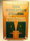 The Mediation Process: Practical Strategies for Resolving Conflict (Jossey-Bass Social & Behavioral Science Series)
