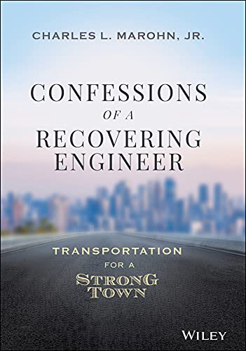 Confessions of a Recovering Engineer: Transportation for a Strong Town (English Edition)