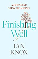 Finishing Well: A God's-Eye View of Ageing